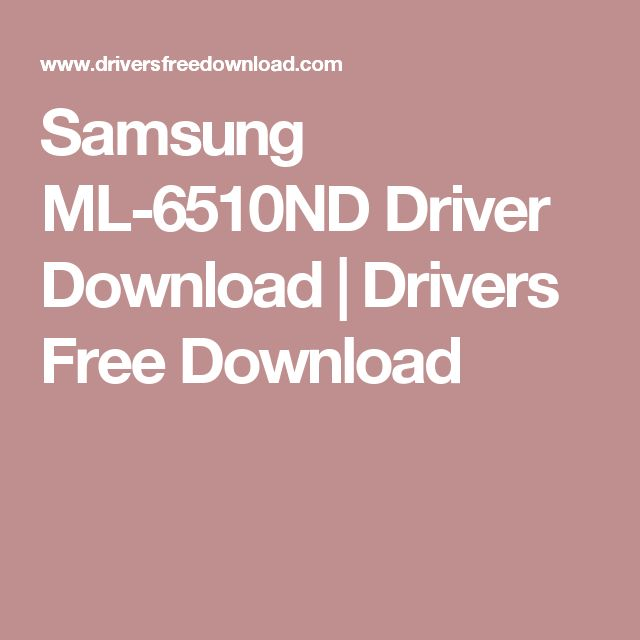 Samsung ML-6510ND Driver Download | Drivers Free Download