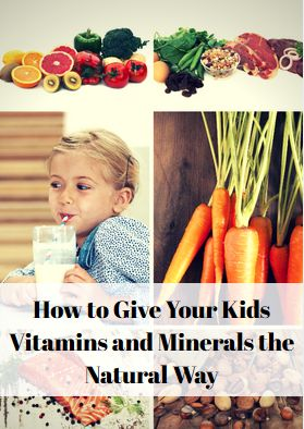 Give your kids the vitamins and minerals they need, the way they need it- naturally.