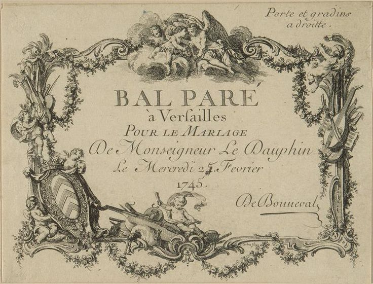 Formal invitation for the Bal paré (reception) in Versailles for the marriage of the Dauphin, Wednesday, February 23, 1745.