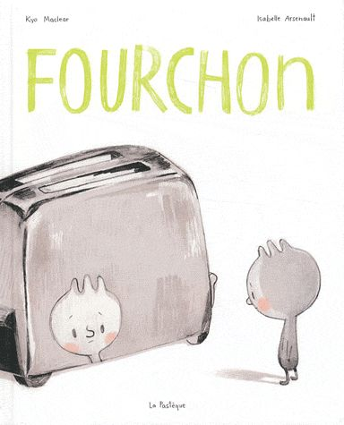 Fourchon, Isabelle Arsenault, Kyo Maclear (Juin 2013)