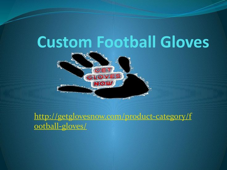 Custom football gloves