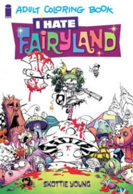 I Hate Fairyland Adult Coloring Book By Skottie Young Available At Depository With Free Delivery Worldwide