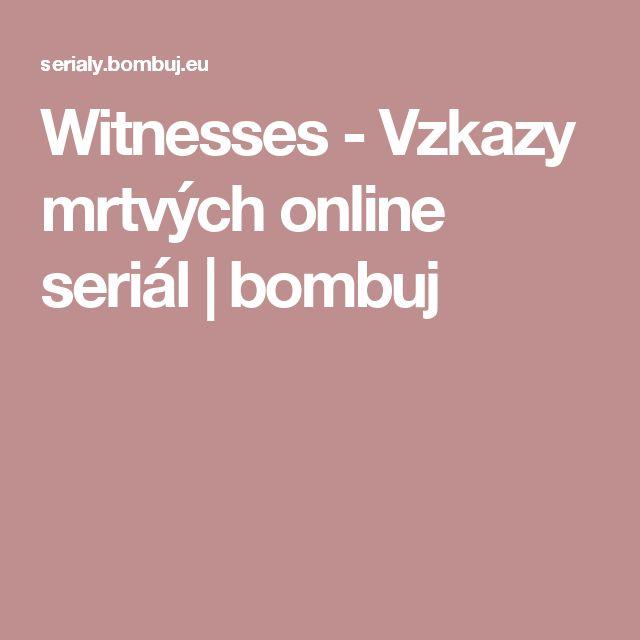 Witnesses - Vzkazy mrtvých online seriál | bombuj