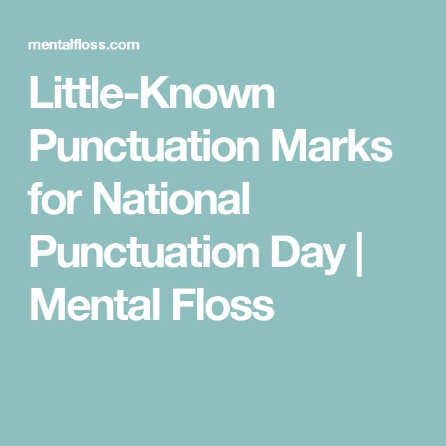 Little-Known Punctuation Marks for National Punctuation Day | Mental Floss