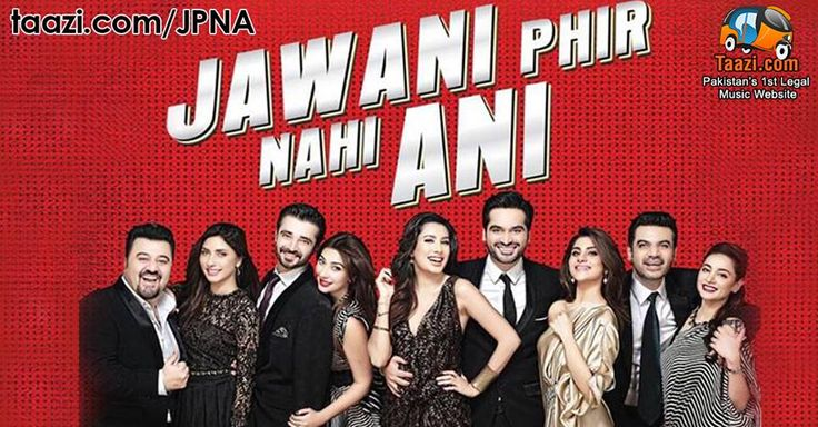 Let's celebrate your 'Jawani' with fun filled pack of music of Jawani Phir Nahi Ani: http://taazi.com/JPNA #JawaniPhirNahiAni #OST #HamzaAliAbbasi #HumayunSaeed #AhmadAliButt #MehwishHayat #AyeshaKhan #SohaiAliAbro #SarwatGillani