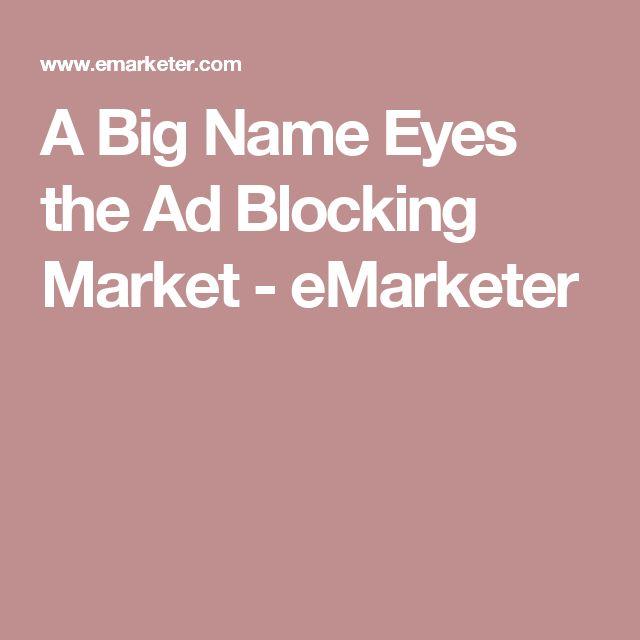 A Big Name Eyes the Ad Blocking Market - eMarketer