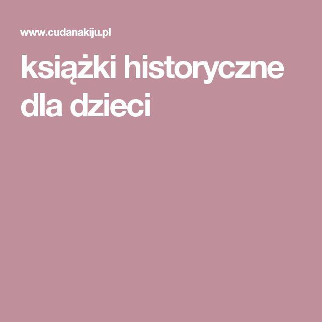 książki historyczne dla dzieci