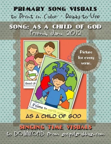 Primary Song Visuals to print in color, ready-to-use – SONG: As a Child of God, Friend, January 2012 – You'll find a picture for every verse – Illustrated by Jennette Guymon-King, Author, Mary H. Ross, music leaders use visuals to teach children songs for the Sacrament Meeting Presentation – practice songs - Singing Time Visuals to DOWNLOAD from gospelgrabbag.com
