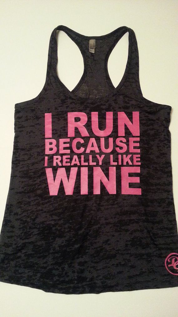 I Run Because I Really Like Wine tank top.Womens Workout tank top. Fitness Tank Top.Womens Burnout tank.Crossfit Tank Top.Running Tank Top on Etsy, $19.99