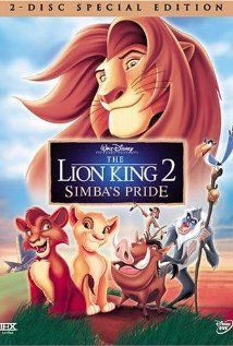 The Lion King 2: Simba's Pride Poster- ok usually i don't like sequels but this one was great for me because it had a romantic side and spoke about family!
