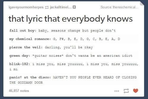 haha MCR's isn't even a lyric<<But we all know too god damn well what it…