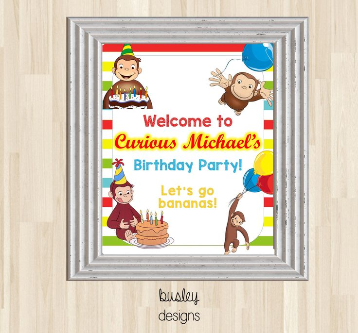 Curious George Birthday Poster, Curious George Welcome Sign, Curious George Birthday Party, Curious George Party by BusleyDesigns on Etsy https://www.etsy.com/listing/469179531/curious-george-birthday-poster-curious