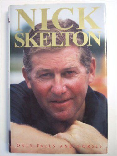Nick Skelton: My Autobiography: Nick Skelton: 9781903267059: AmazonSmile: Books