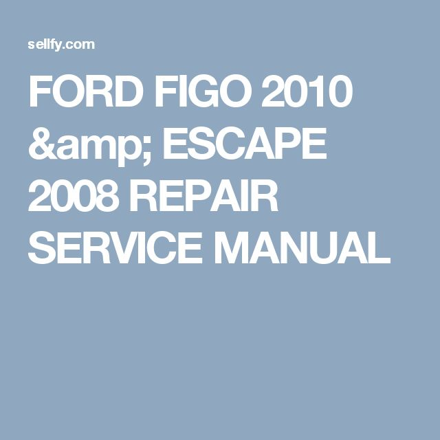 The 9 best ford repair service manual offers images on pinterest ford figo 2010 escape 2008 repair service manual fandeluxe Gallery