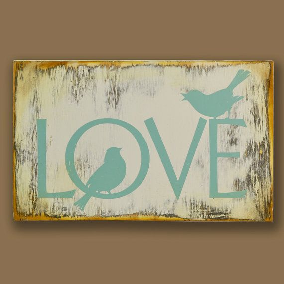 Welcome Sign - LOVE - Bird Art - Hand-Printed Plaque on Wood - Distressed Finish - Shabby Chic