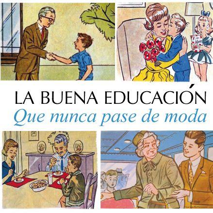 La buena educación, Que nunca pase de moda http://www.inkomoda.com/la-buena-educacion-que-nunca-pase-de-moda/