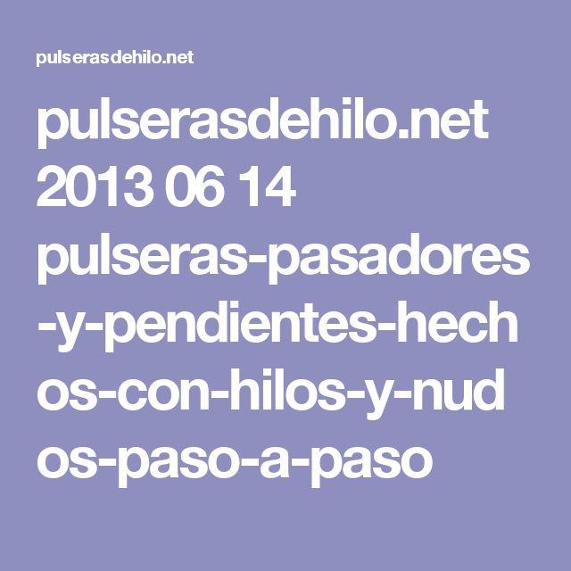 pulserasdehilo.net 2013 06 14 pulseras-pasadores-y-pendientes-hechos-con-hilos-y-nudos-paso-a-paso