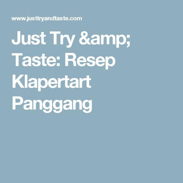 Just Try & Taste: Resep Klapertart Panggang