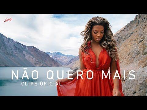 Não Quero Mais (Clipe Oficial) - Ludmilla - YouTube