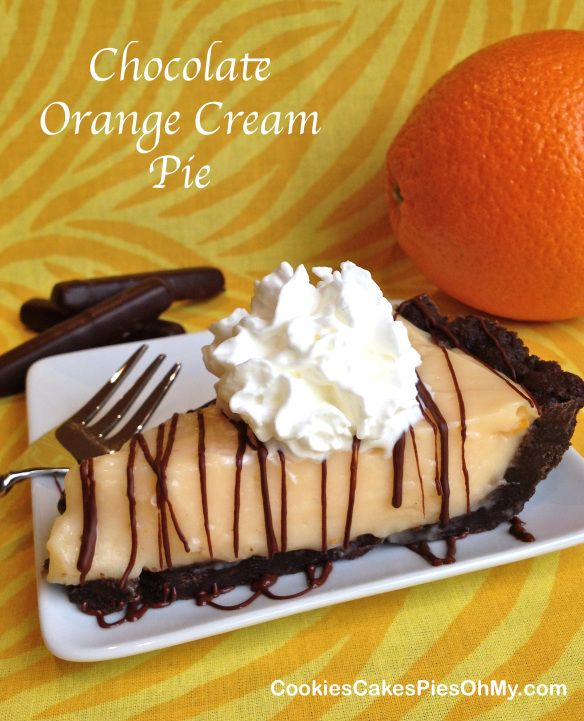 Chocolate Orange Cream Pie | Pies, Tarts and Cheesecakes | Pinterest
