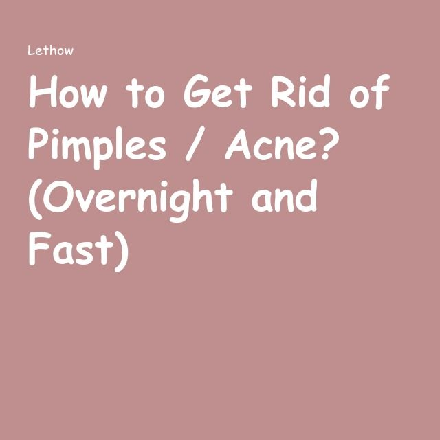 How to Get Rid of Pimples / Acne? (Overnight and Fast)