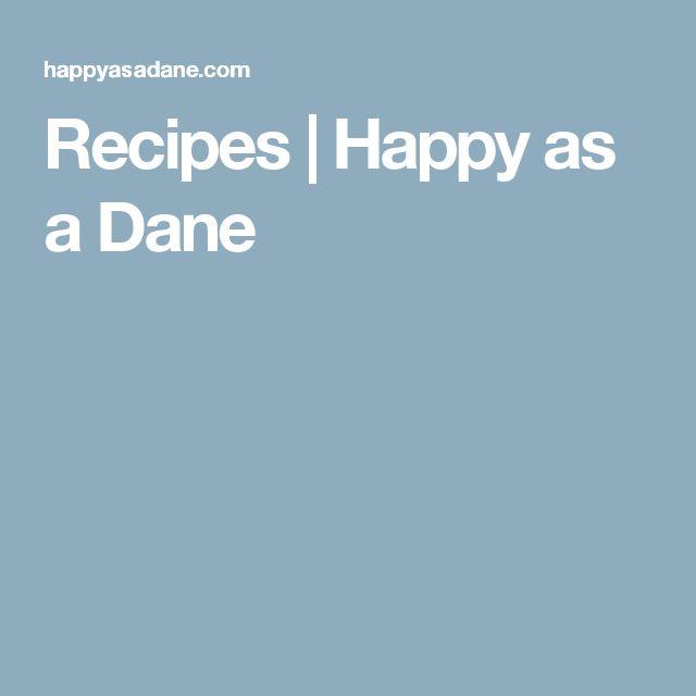 Recipes | Happy as a Dane