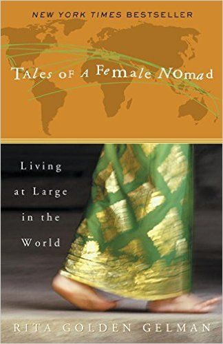 Tales of a Female Nomad: Living at Large in the World: Rita Golden Gelman: 9780609809549: Amazon.com: Books