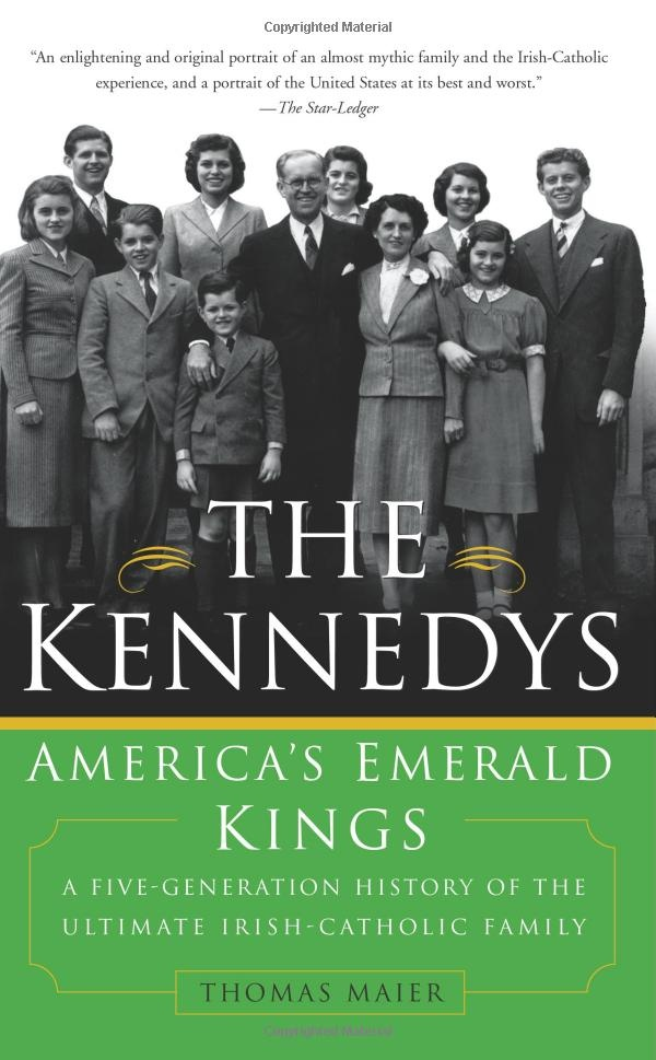 The Kennedys: America's Emerald Kings: Thomas Maier