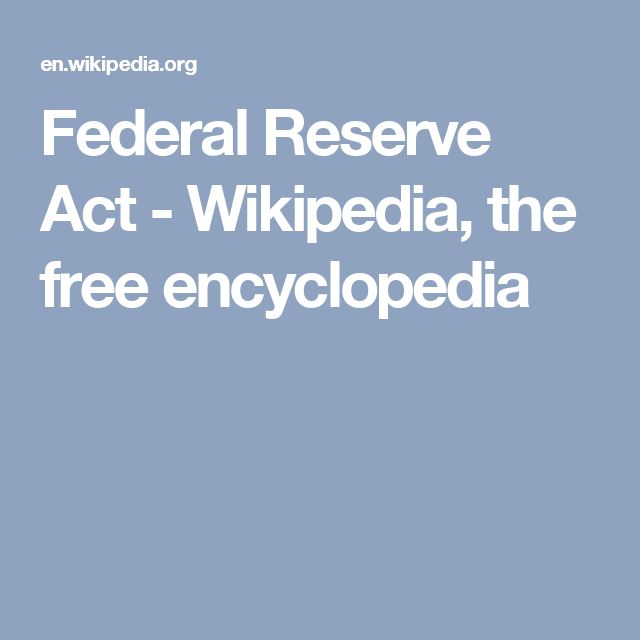 Federal Reserve Act - Wikipedia, the free encyclopedia