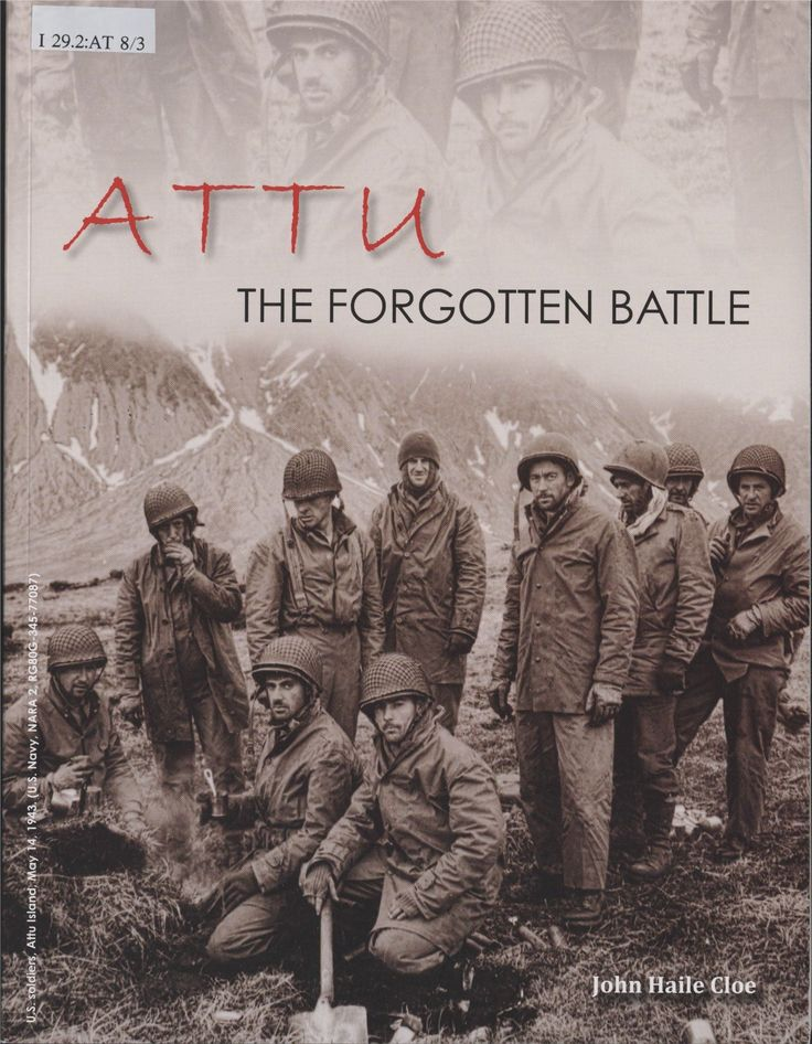 Attu: The Forgotten Battle by John Haile Cloe The Battle of Attu, which took place from 11–30 May 1943, was a battle fought between forces of the United States, aided by Canadian reconnaissance and fighter-bomber support, and the Empire of Japan on Attu Island off the coast of the Territory of Alaska as part of the Aleutian Islands Campaign during the American Theater and the Pacific Theater and was the only land battle of World War II fought on incorporated territory of the United States.