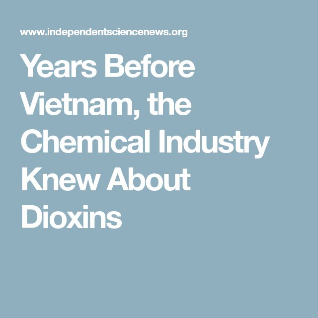 Years Before Vietnam, the Chemical Industry Knew About Dioxins