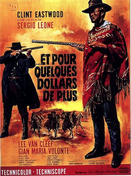 FOR A FEW DOLLARS MORE - Clint Eastwood - Lee Van Cleef - Directed by Sergio Leone - Movie Poster.