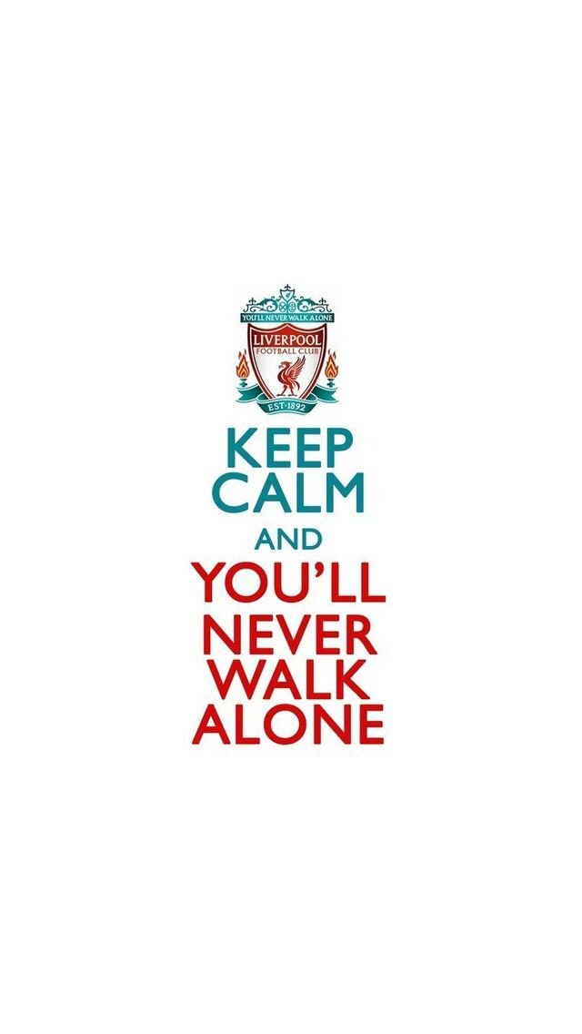 Liverpool: Keep Calm and You Will Never Walk Alone