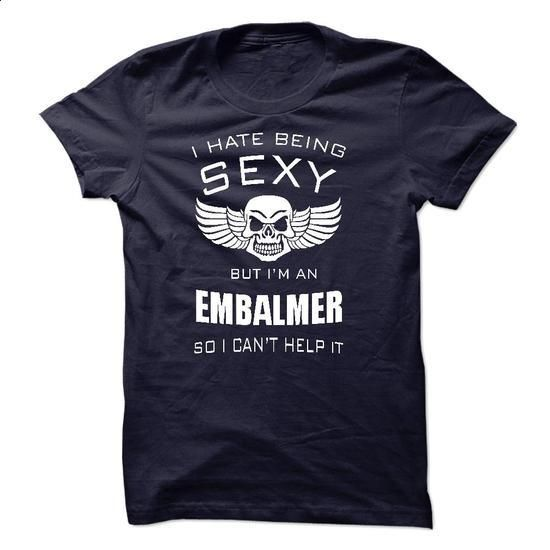 EMBALMER - #funny shirts #funny t shirts for men. BUY NOW => https://www.sunfrog.com/LifeStyle/EMBALMER-57302482-Guys.html?60505