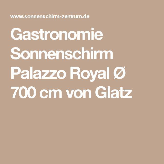 Gastronomie Sonnenschirm Palazzo Royal Ø 700 cm von Glatz