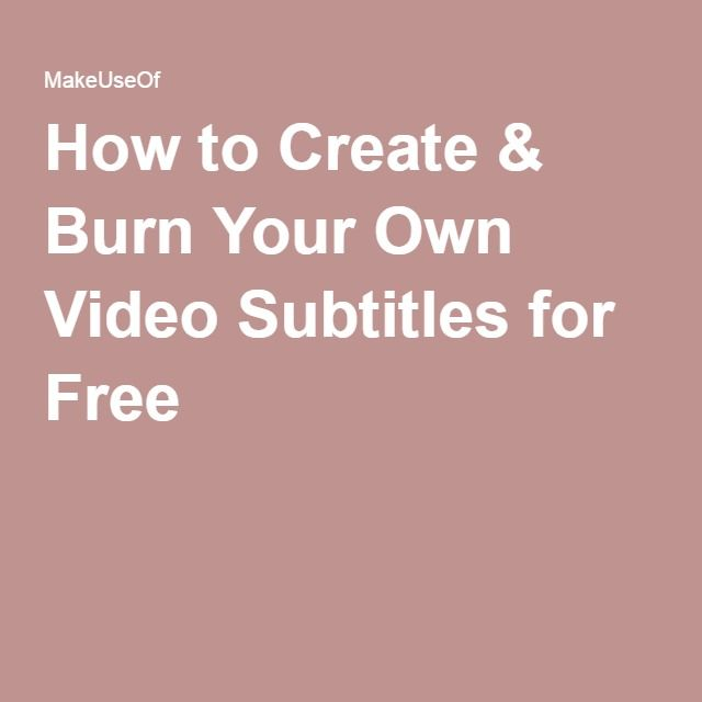 How to Create & Burn Your Own Video Subtitles for Free