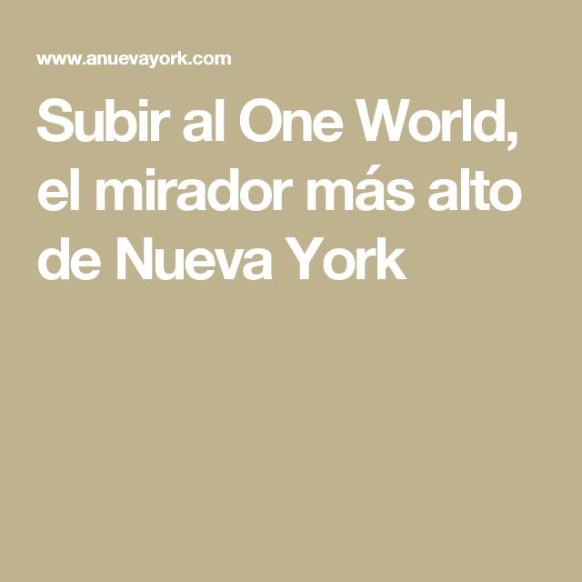 Subir al One World, el mirador más alto de Nueva York