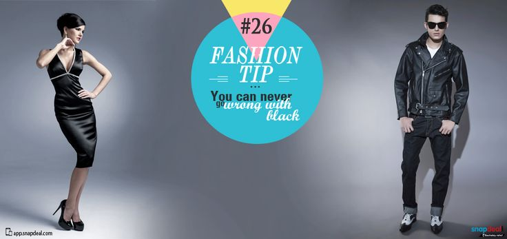 Fashion Tip #26: You can never go wrong with black!  Think all black sundresses, black tights, jeans and baggy knits, layering with black lapel jackets, black boots et al. Try skimpier cuts to add to the lingering-summery feel. For men, black trousers, black t-shirt & coloured moccasins are your best-friends to pull this trend off.