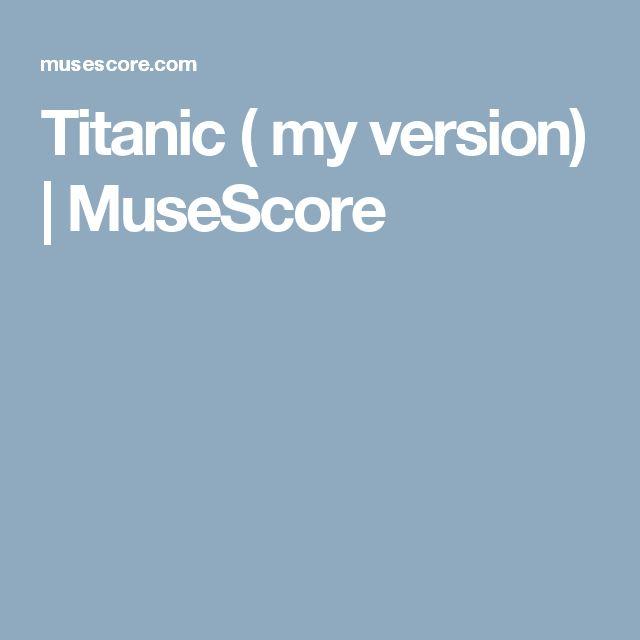 Titanic ( my version) | MuseScore