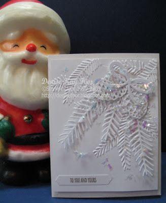 Denise Foor Studio PA: Pine Bough Embossing  Christmas Pines, Mica Flakes, Stampin' Up!