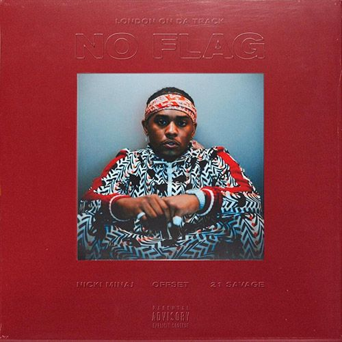 """London On Da Track taps the trio of Nicki Minaj, 21 Savage and Offset for his new single, """"No Flag."""" This will live on his upcoming debut album, Who Would've Known, which is coming later this year.    Listen below."""