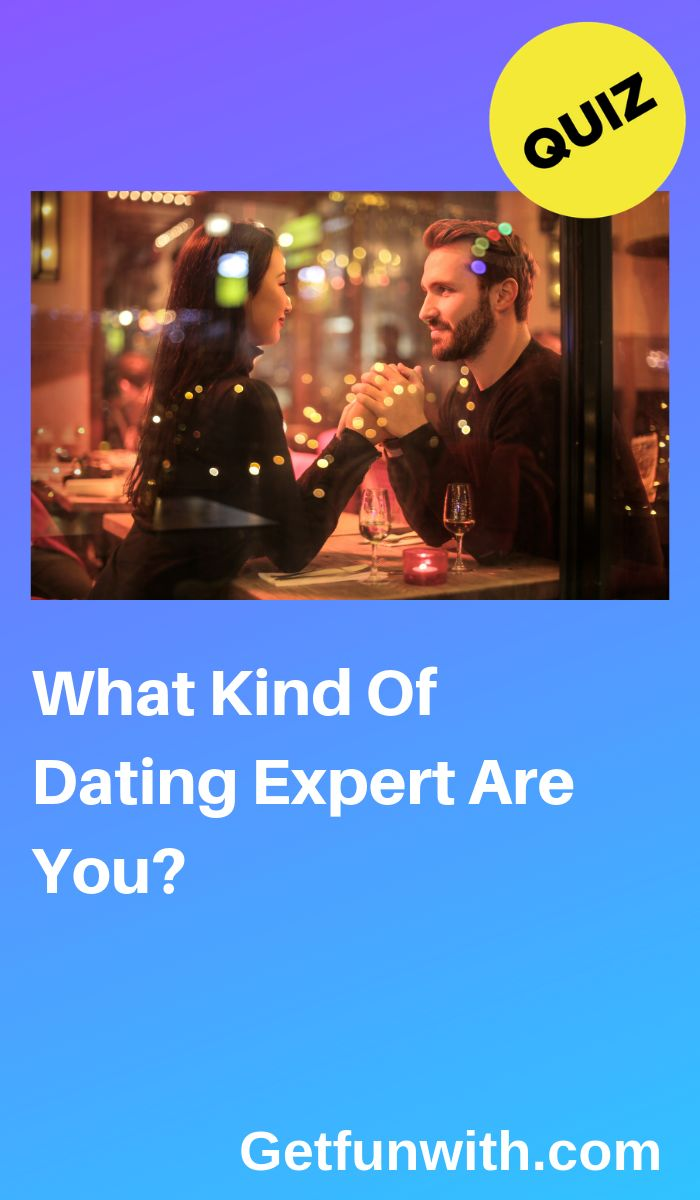 What Kind Of Dating Expert Are You? | Quizzes about boys