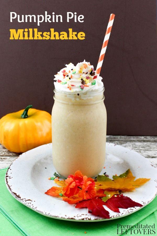 Check out Pumpkin Pie Milkshake. It's so easy to make ...