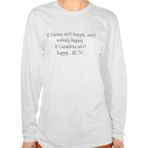 If Mama ain't happy, ain't nobody happy.If Gran... Tshirt