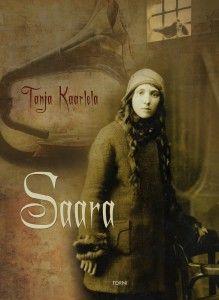 Tanja Kaarlela: Saara, ilmestynyt 2013.  #kirjat #kaunokirjallisuus