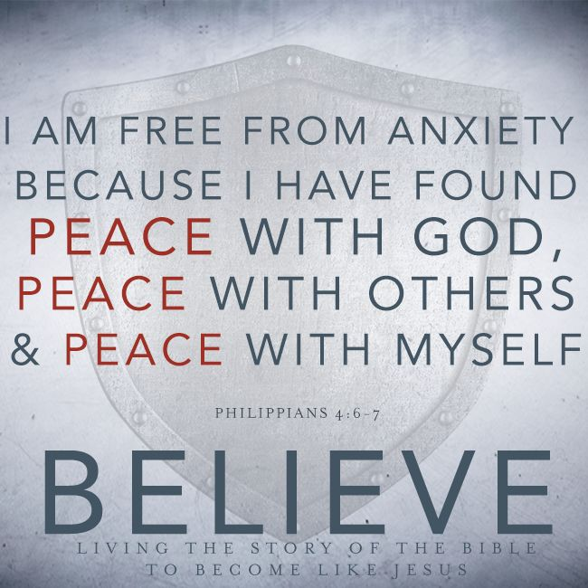 I am free from anxiety because I have found peace with God, peace with others & peace with myself.