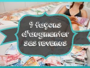 9 façons d'augmenter ses revenus (sans faire d'heures supplémentaires) • Hellocoton.fr
