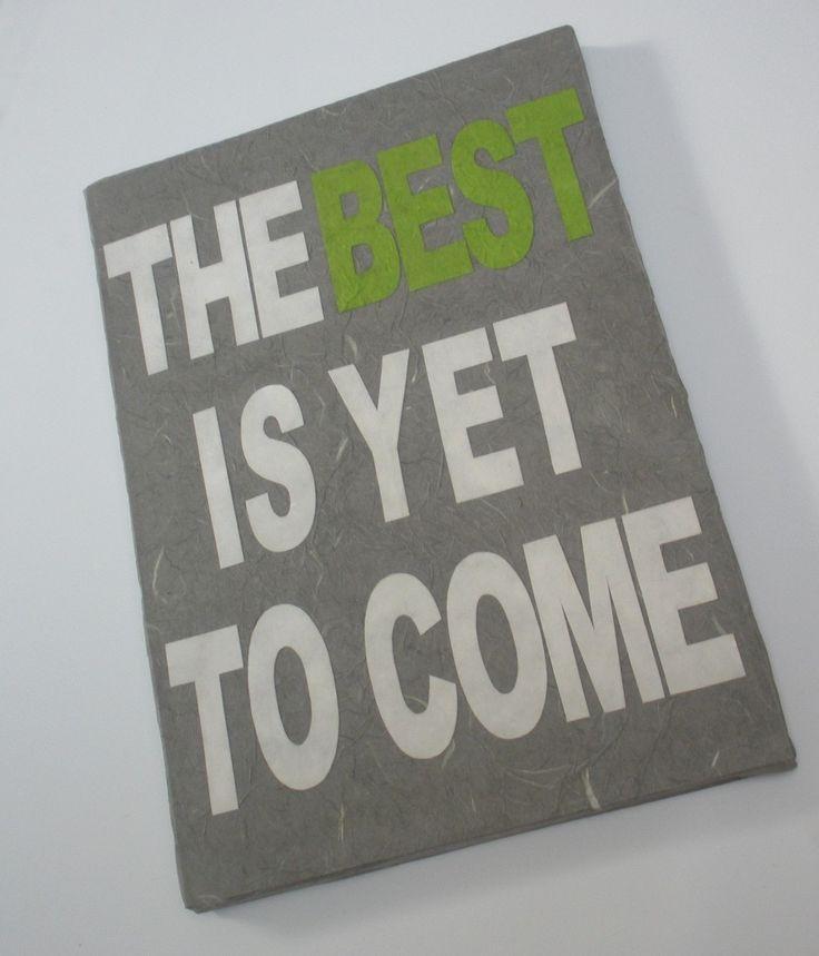 Quadro da parete fatto a mano, The best is yet to come