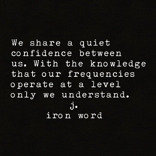 Only we understand                                                                                                                                                                                 More