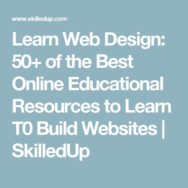 Learn Web Design: 50+ of the Best Online Educational Resources to Learn T0 Build Websites | SkilledUp